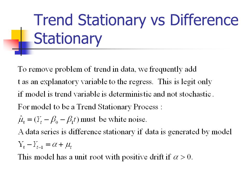 Trend Stationary vs Difference Stationary