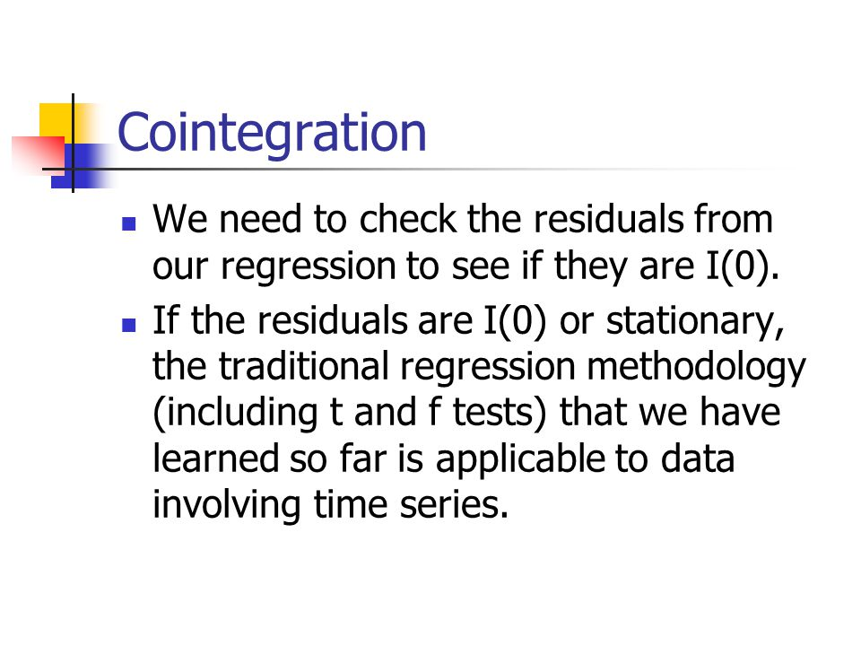 Cointegration We need to check the residuals from our regression to see if they are I(0).