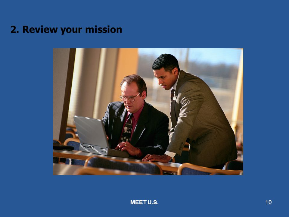 2. Review your mission MEET U.S.
