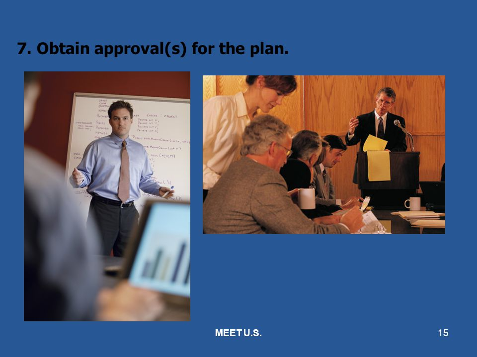 7. Obtain approval(s) for the plan.
