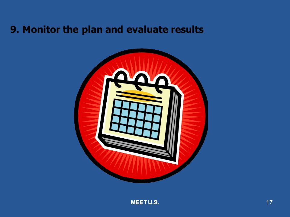 9. Monitor the plan and evaluate results