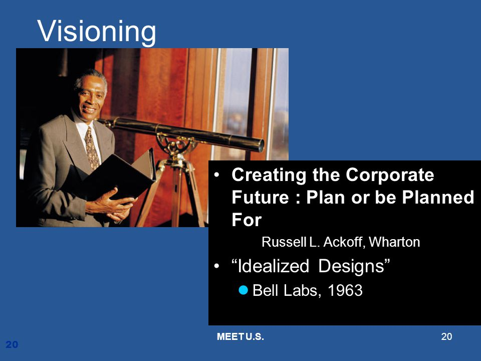 Visioning Creating the Corporate Future : Plan or be Planned For