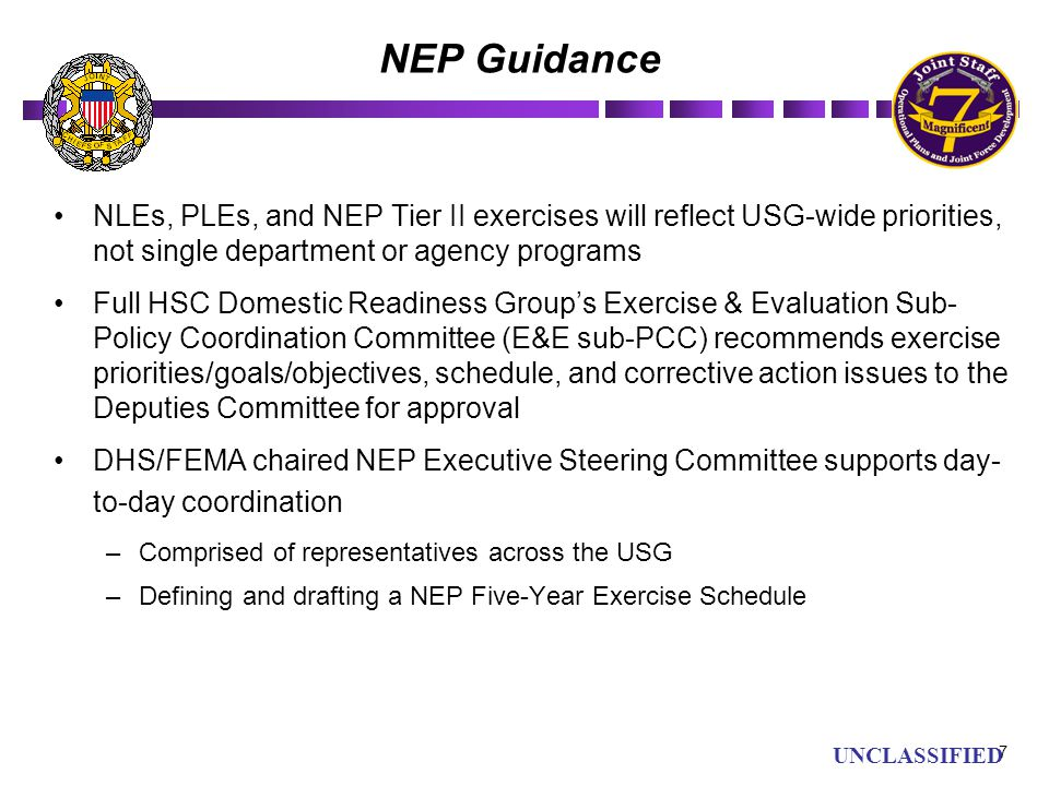 NEP Guidance NLEs, PLEs, and NEP Tier II exercises will reflect USG-wide priorities, not single department or agency programs.