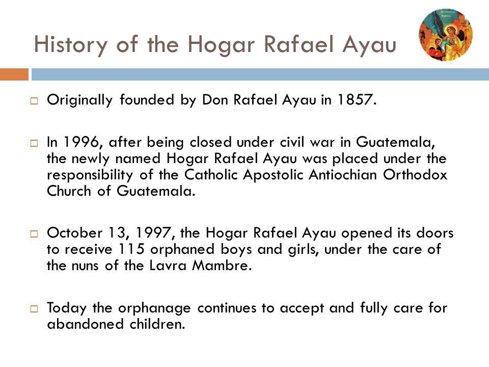 History of the Hogar Rafael Ayau