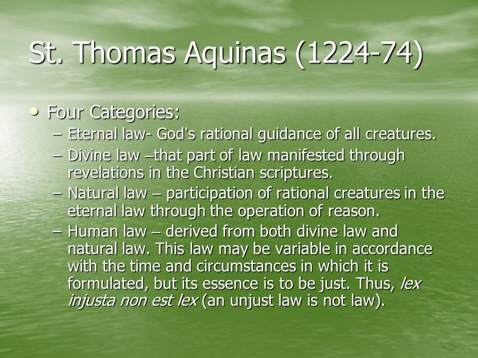 St. Thomas Aquinas (1224-74) Four Categories: