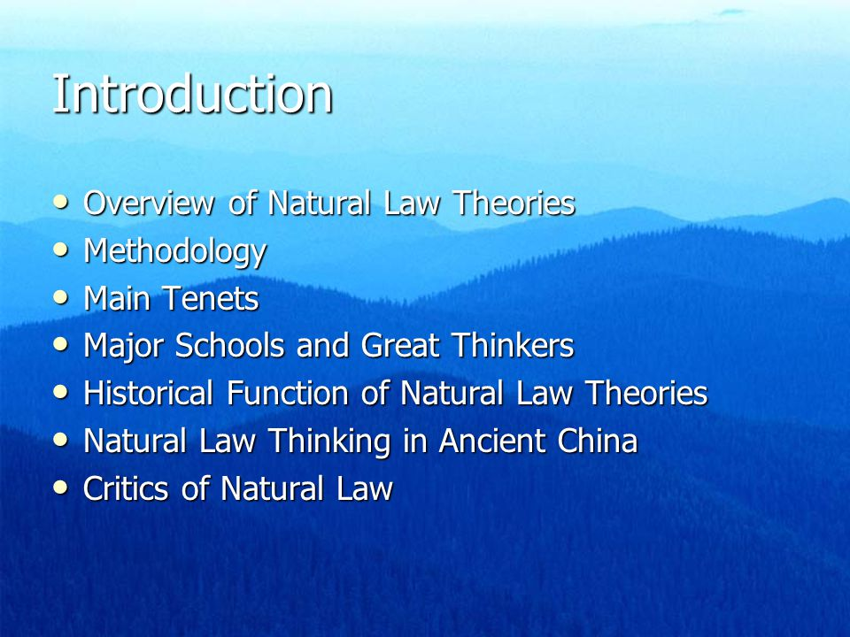 Introduction Overview of Natural Law Theories Methodology Main Tenets