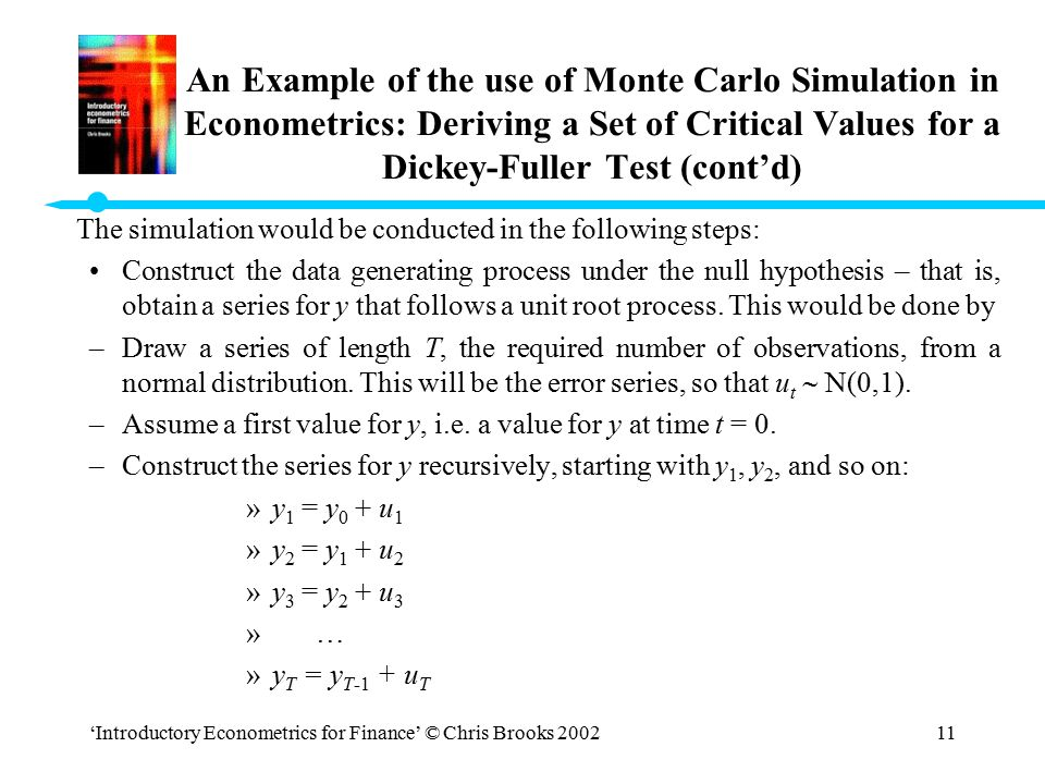 An Example of the use of Monte Carlo Simulation in Econometrics: Deriving a Set of Critical Values for a Dickey-Fuller Test (cont'd)