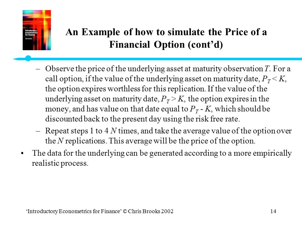 An Example of how to simulate the Price of a Financial Option (cont'd)