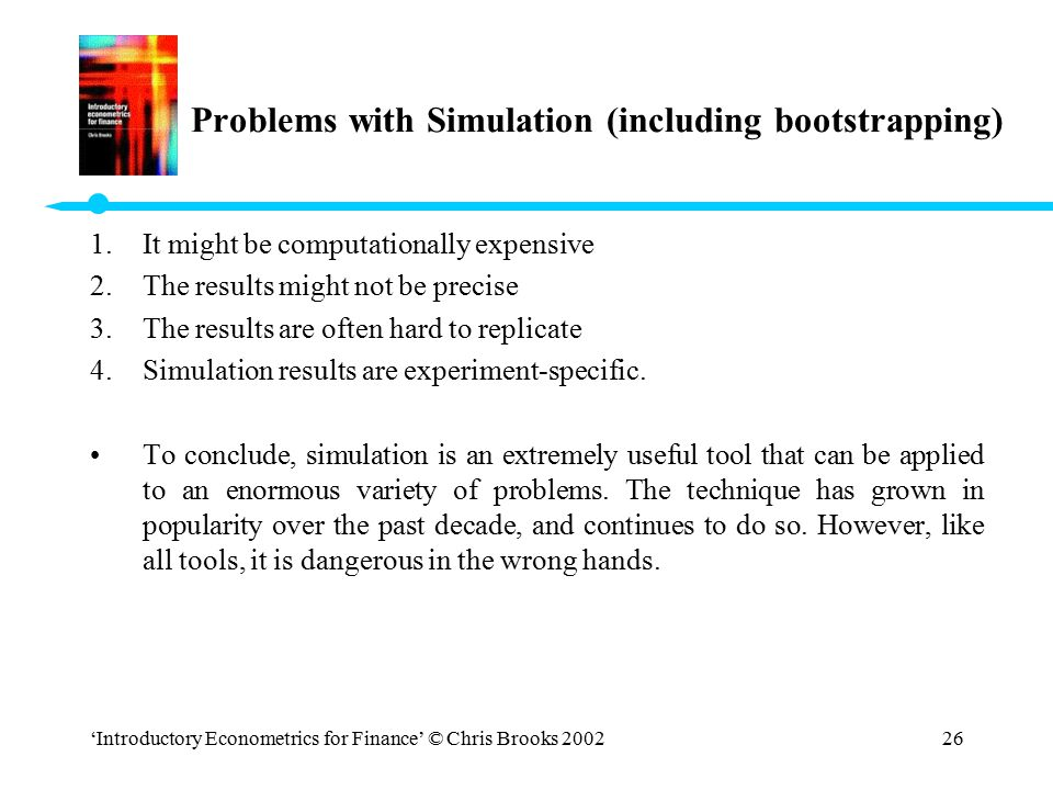 Problems with Simulation (including bootstrapping)