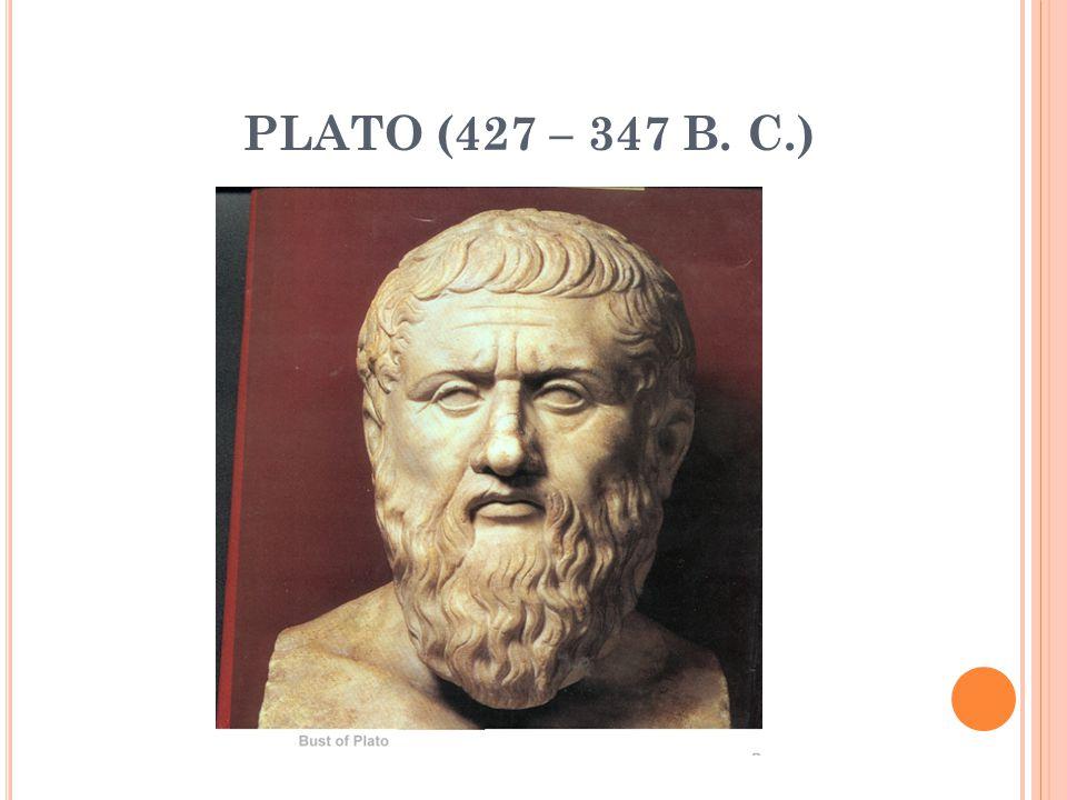 PLATO (427 – 347 B. C.)