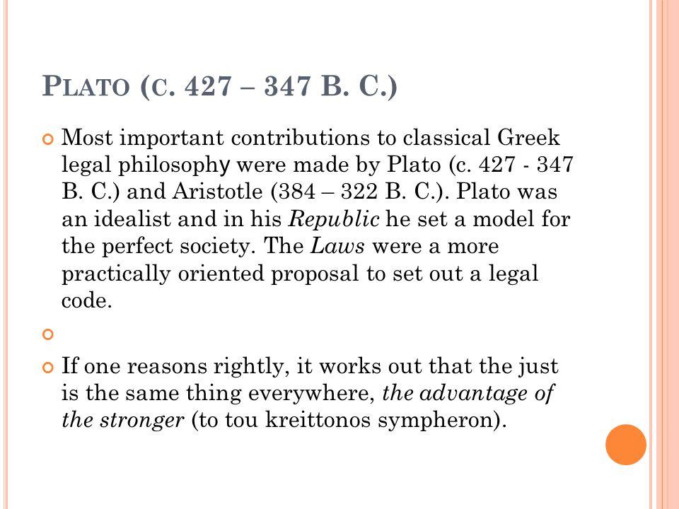 Plato (c. 427 – 347 B. C.)
