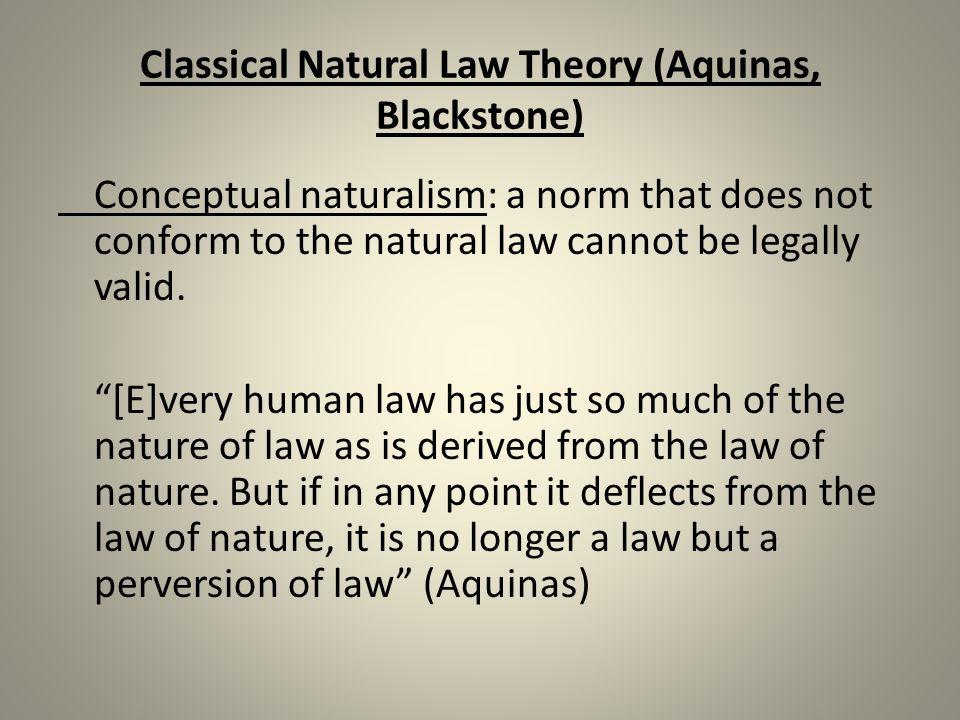 Classical Natural Law Theory (Aquinas, Blackstone)