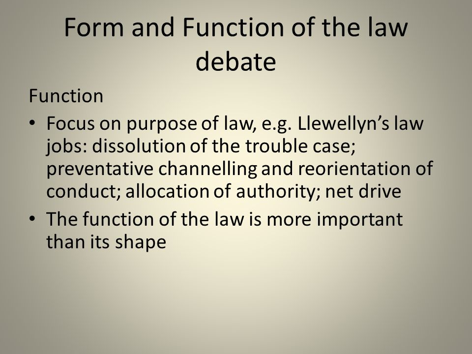 Form and Function of the law debate