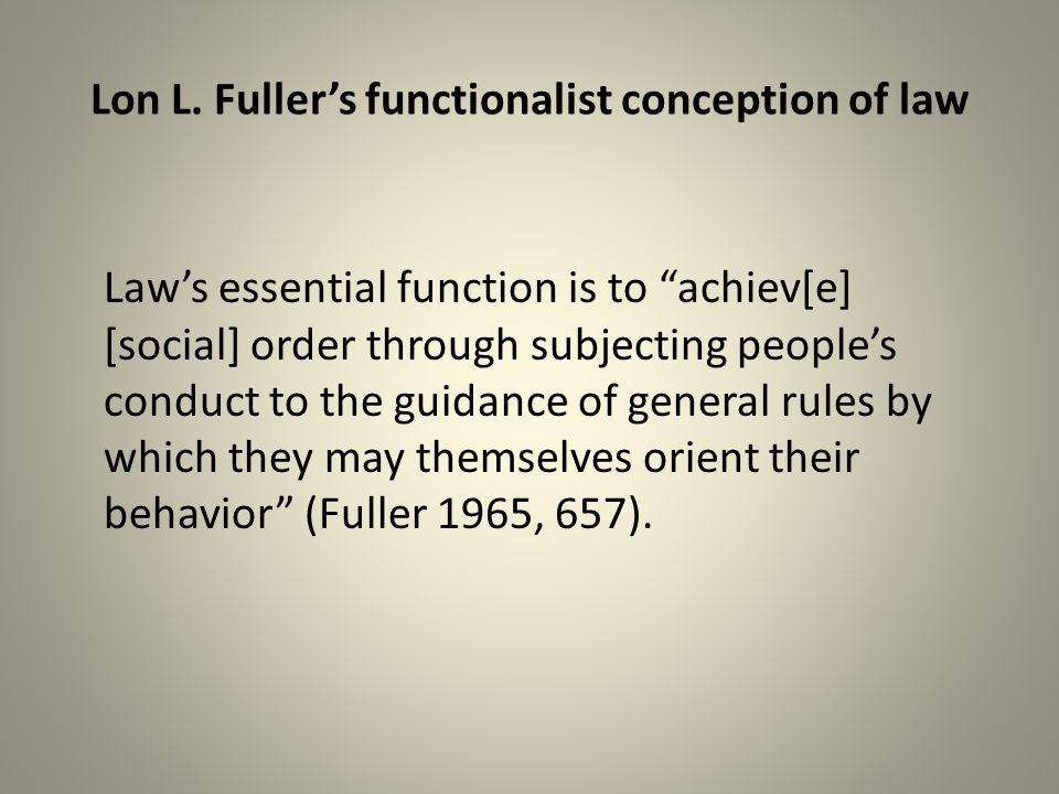 Lon L. Fuller's functionalist conception of law