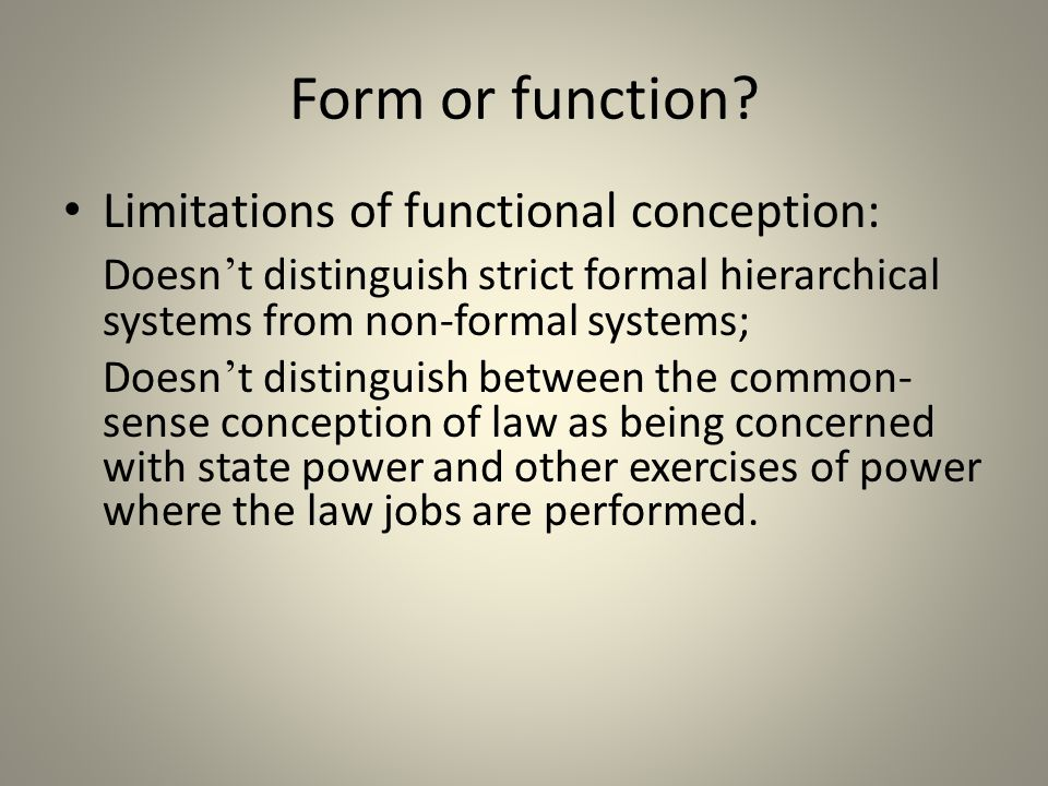 Form or function Limitations of functional conception: