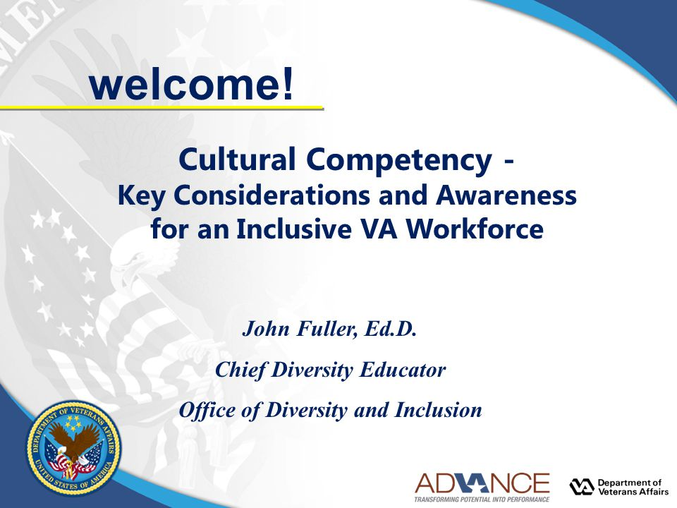 welcome! Cultural Competency - Key Considerations and Awareness