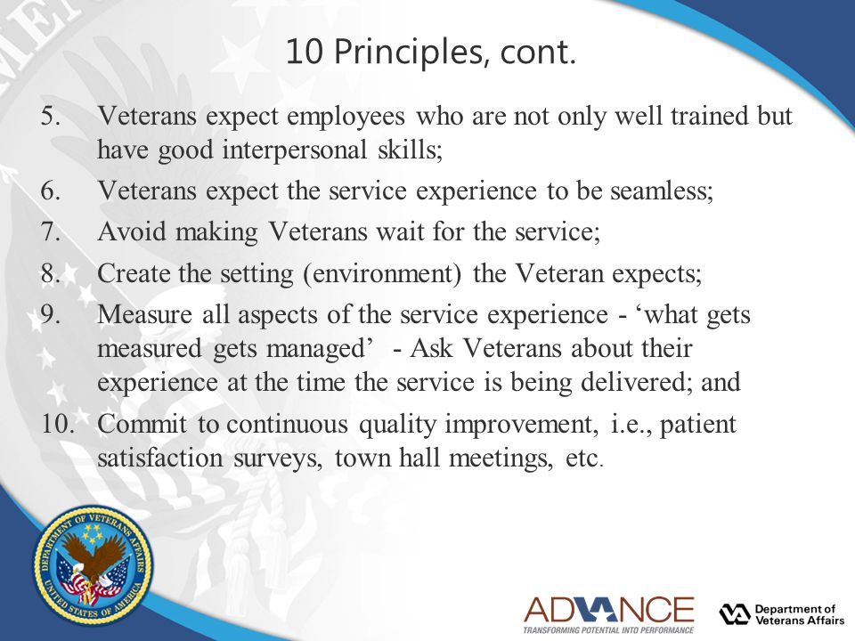 10 Principles, cont. Veterans expect employees who are not only well trained but have good interpersonal skills;
