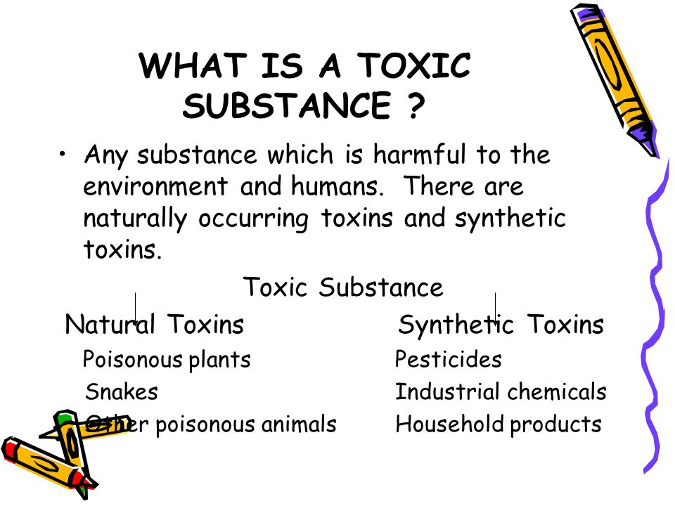 WHAT IS A TOXIC SUBSTANCE