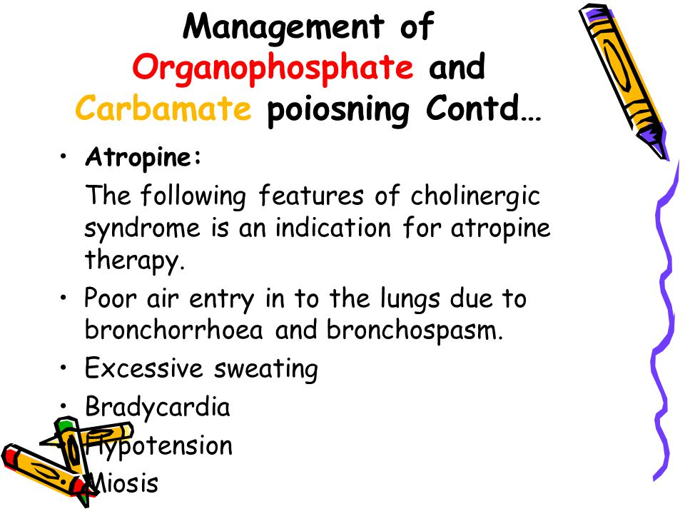 Management of Organophosphate and Carbamate poiosning Contd…