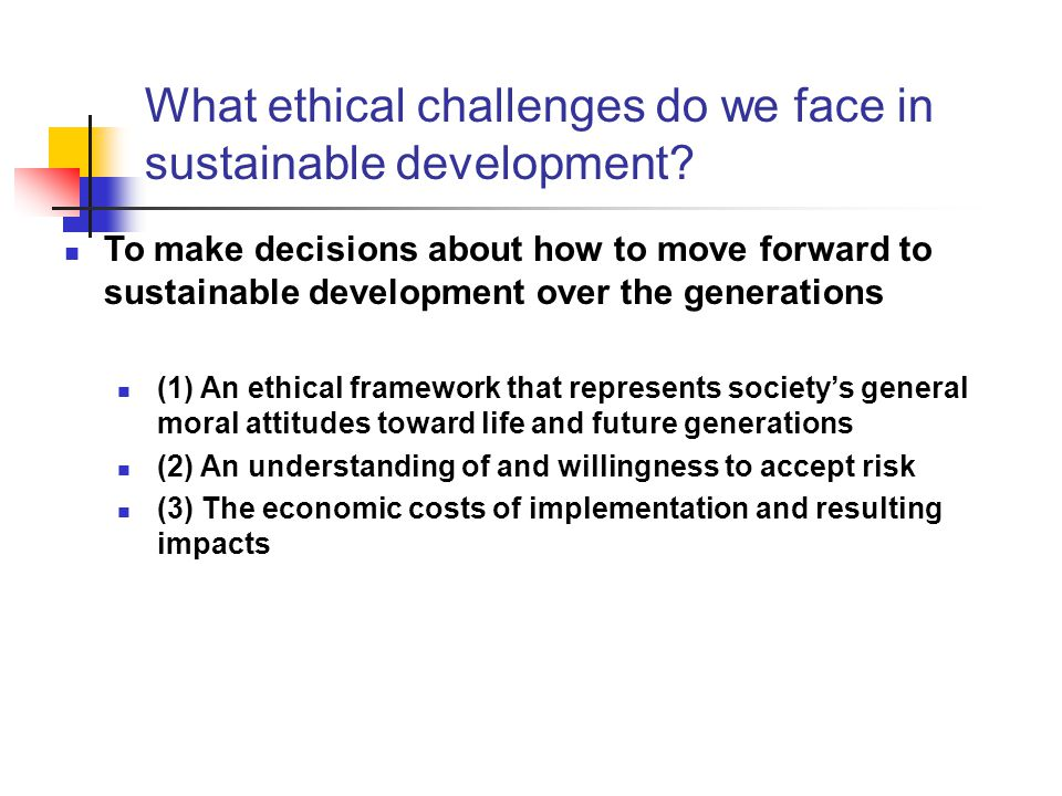 What ethical challenges do we face in sustainable development