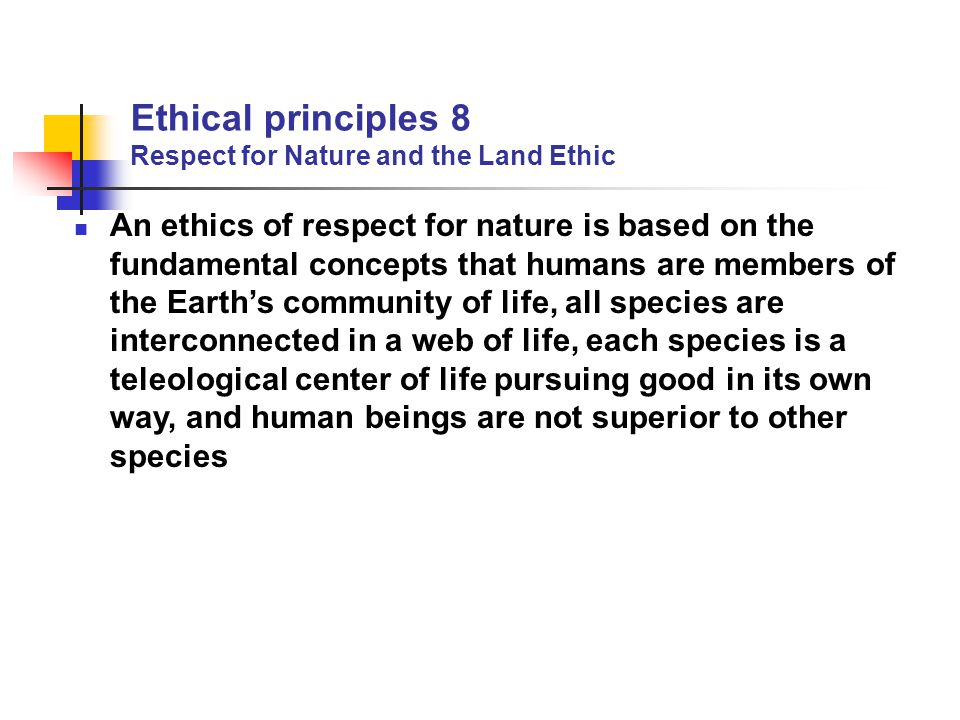 Ethical principles 8 Respect for Nature and the Land Ethic