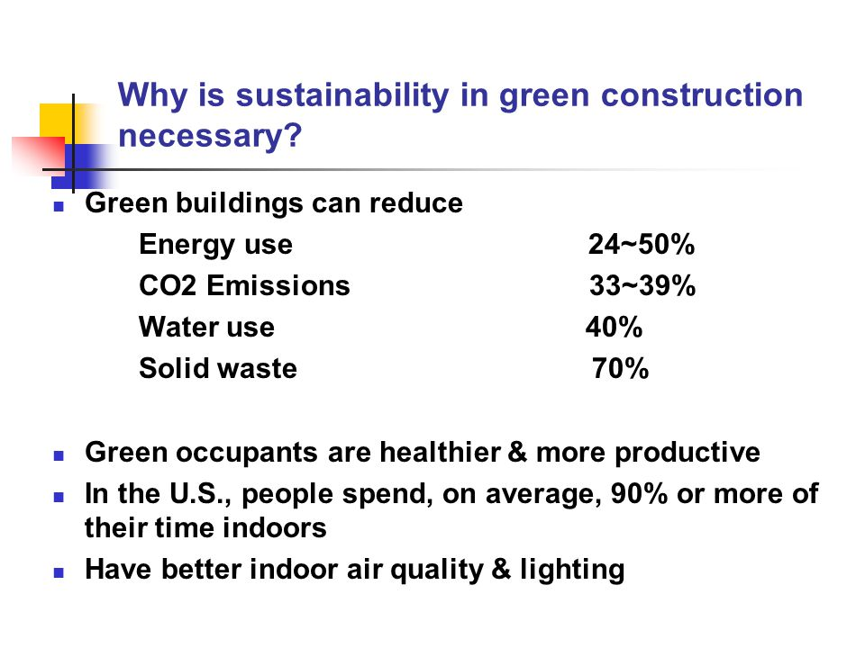 Why is sustainability in green construction necessary