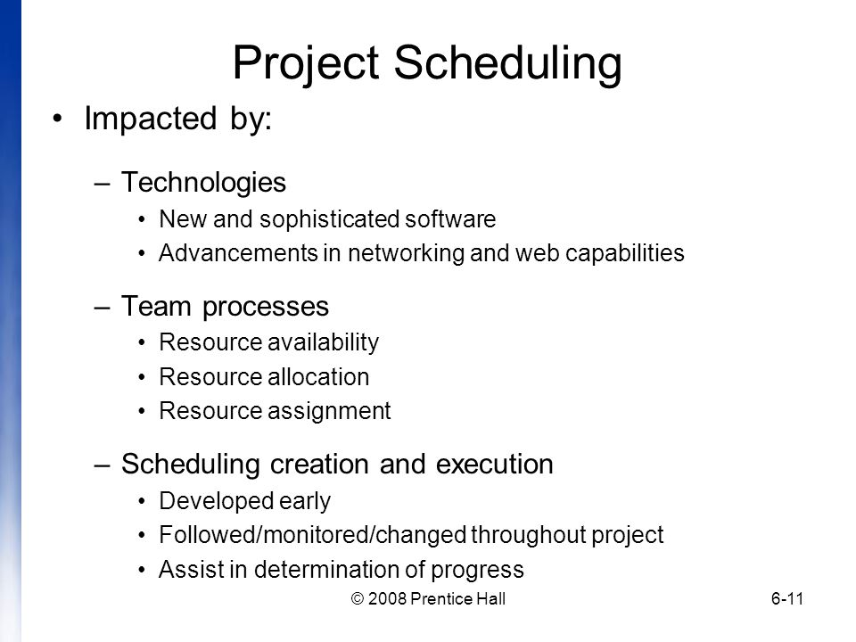 Project Scheduling Impacted by: Technologies Team processes