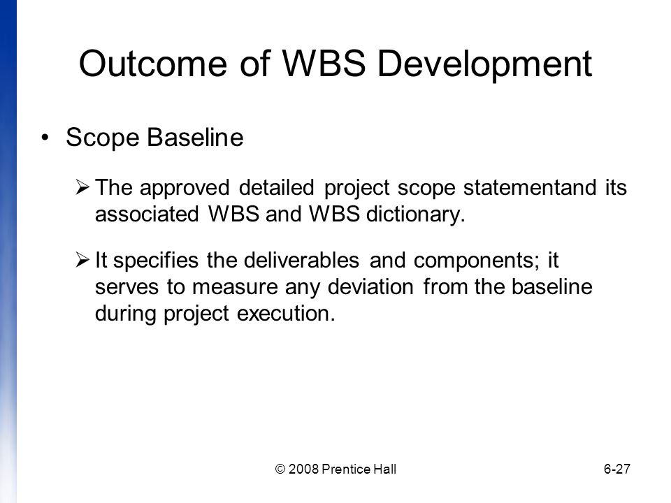 scope baseline I understand scope baseline is created in create wbs process, where project scope statement is input from define process and i also understand that scope statement (assumptions, constraints, stakeholder analysis etc) is included in scope baseline.
