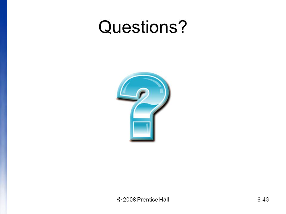 Questions © 2008 Prentice Hall