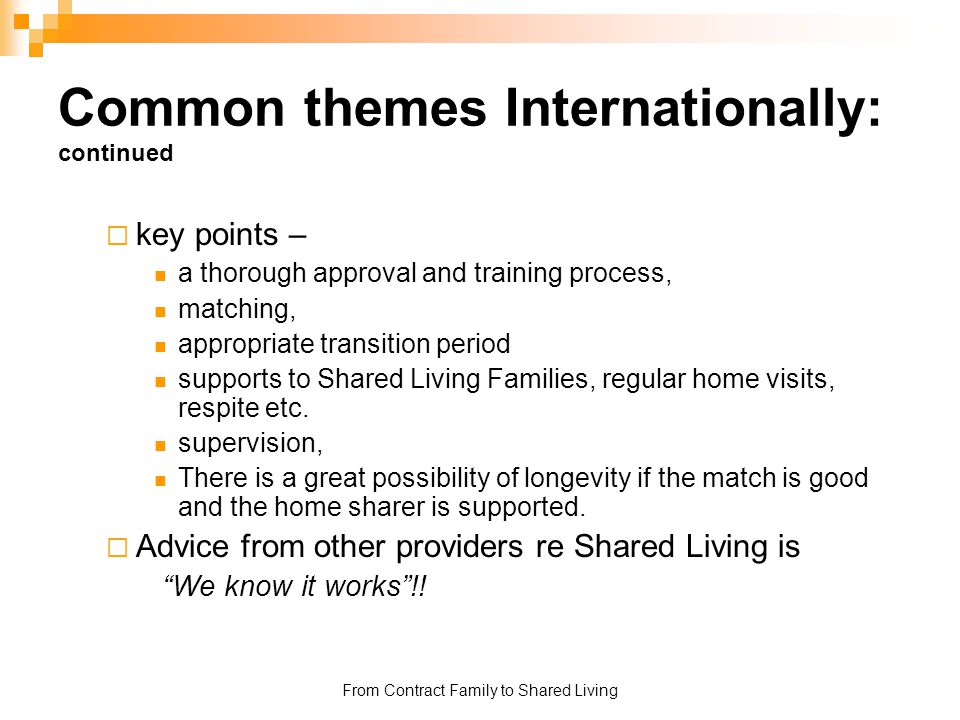 Common themes Internationally: continued