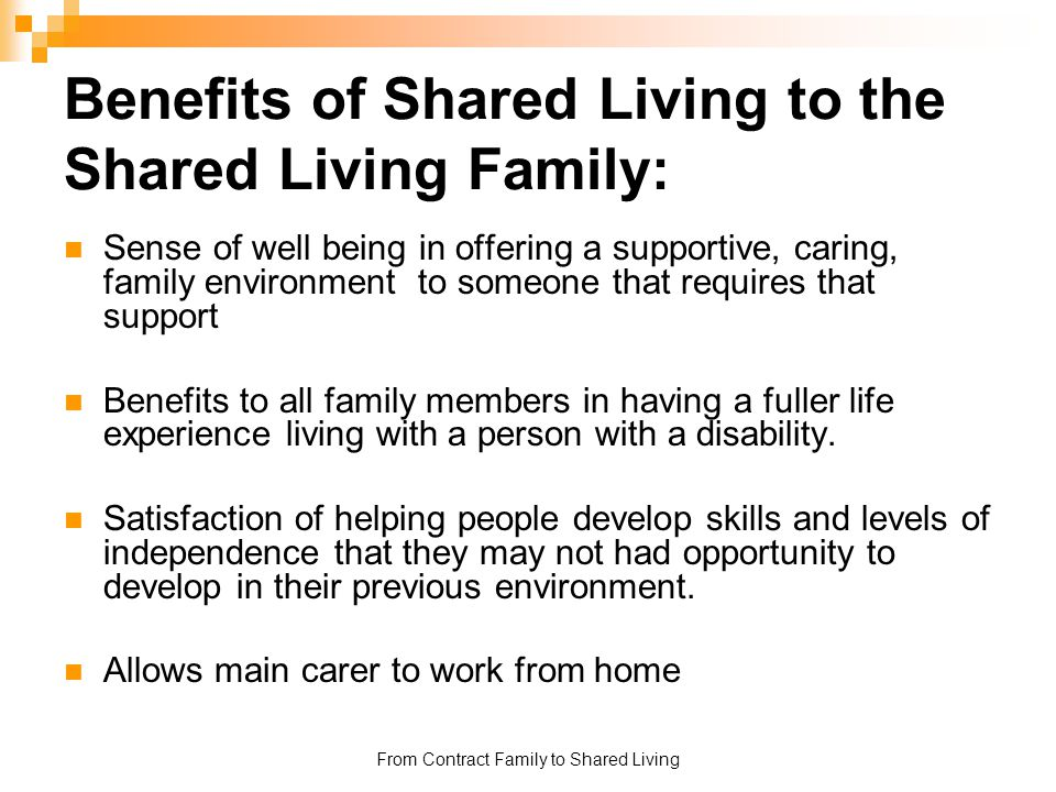 Benefits of Shared Living to the Shared Living Family: