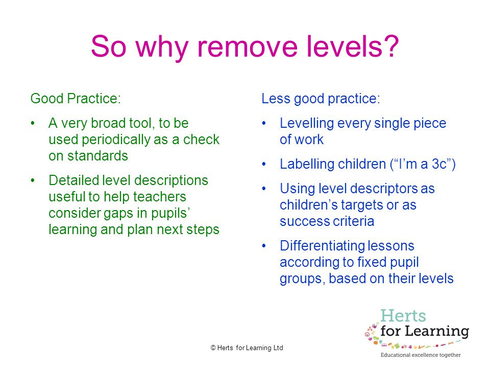 So why remove levels Good Practice: