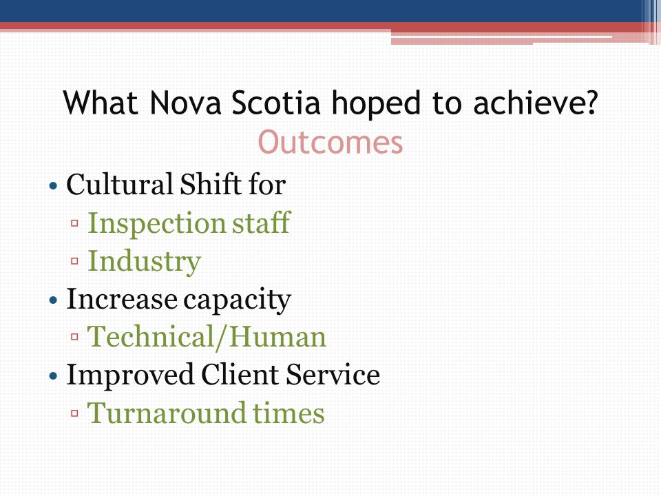 What Nova Scotia hoped to achieve Outcomes
