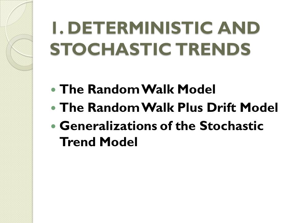 1. DETERMINISTIC AND STOCHASTIC TRENDS