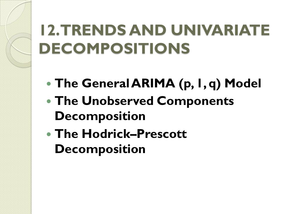 12. TRENDS AND UNIVARIATE DECOMPOSITIONS