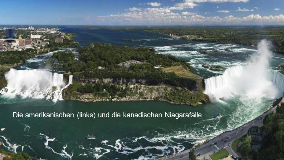 Die amerikanischen (links) und die kanadischen Niagarafälle