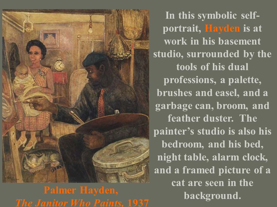 In this symbolic self-portrait, Hayden is at work in his basement studio, surrounded by the tools of his dual professions, a palette, brushes and easel, and a garbage can, broom, and feather duster. The painter's studio is also his bedroom, and his bed, night table, alarm clock, and a framed picture of a cat are seen in the background.