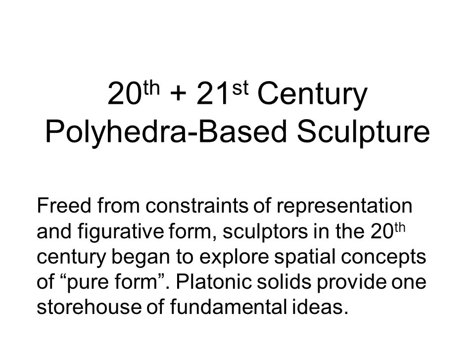 20th + 21st Century Polyhedra-Based Sculpture