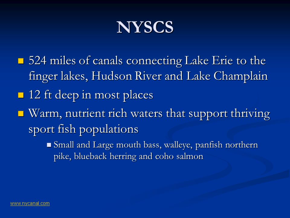 NYSCS 524 miles of canals connecting Lake Erie to the finger lakes, Hudson River and Lake Champlain.