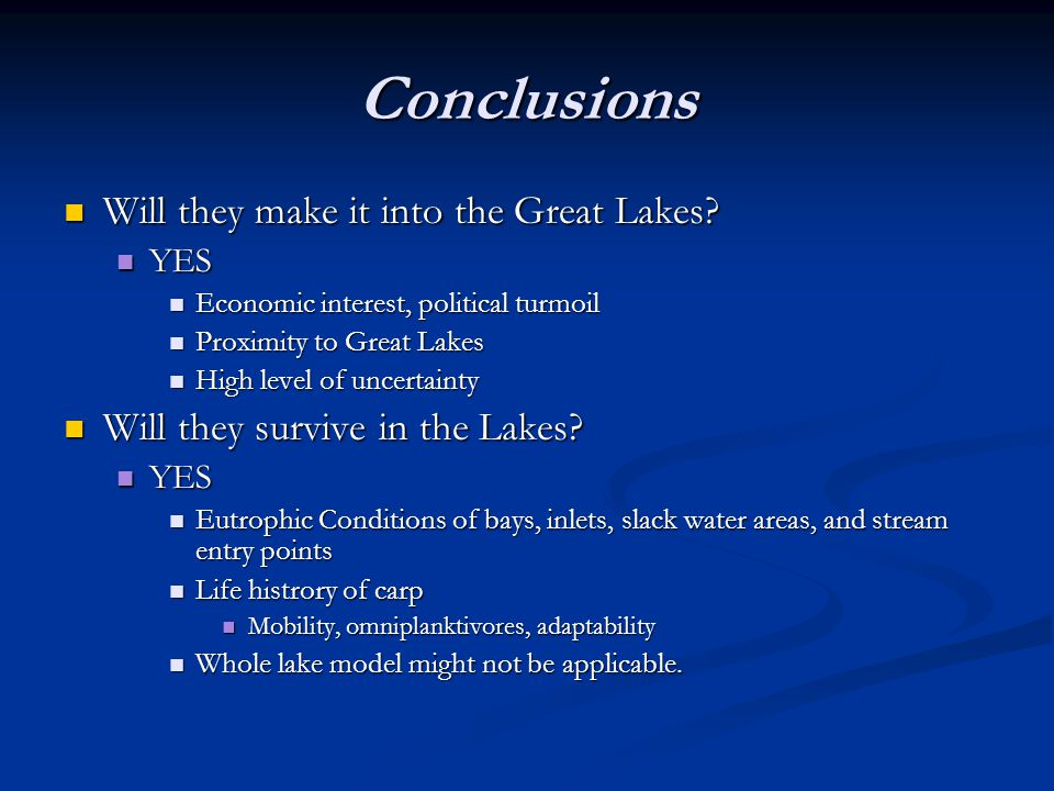 Conclusions Will they make it into the Great Lakes