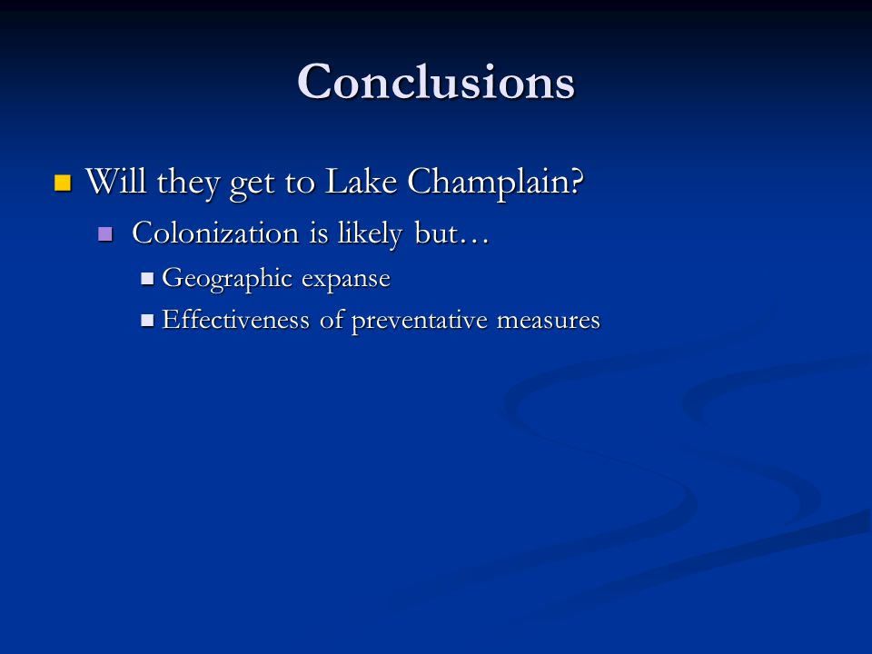 Conclusions Will they get to Lake Champlain