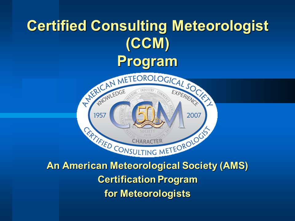 Certified Consulting Meteorologist (CCM) Program - ppt video online ...