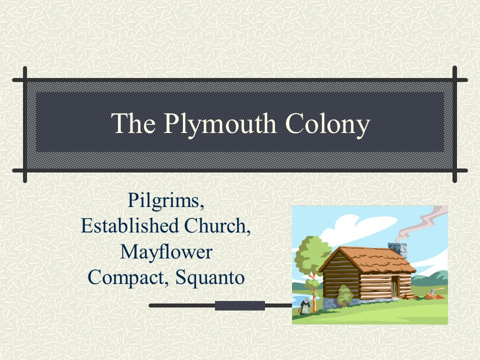 Pilgrims, Established Church, Mayflower Compact, Squanto