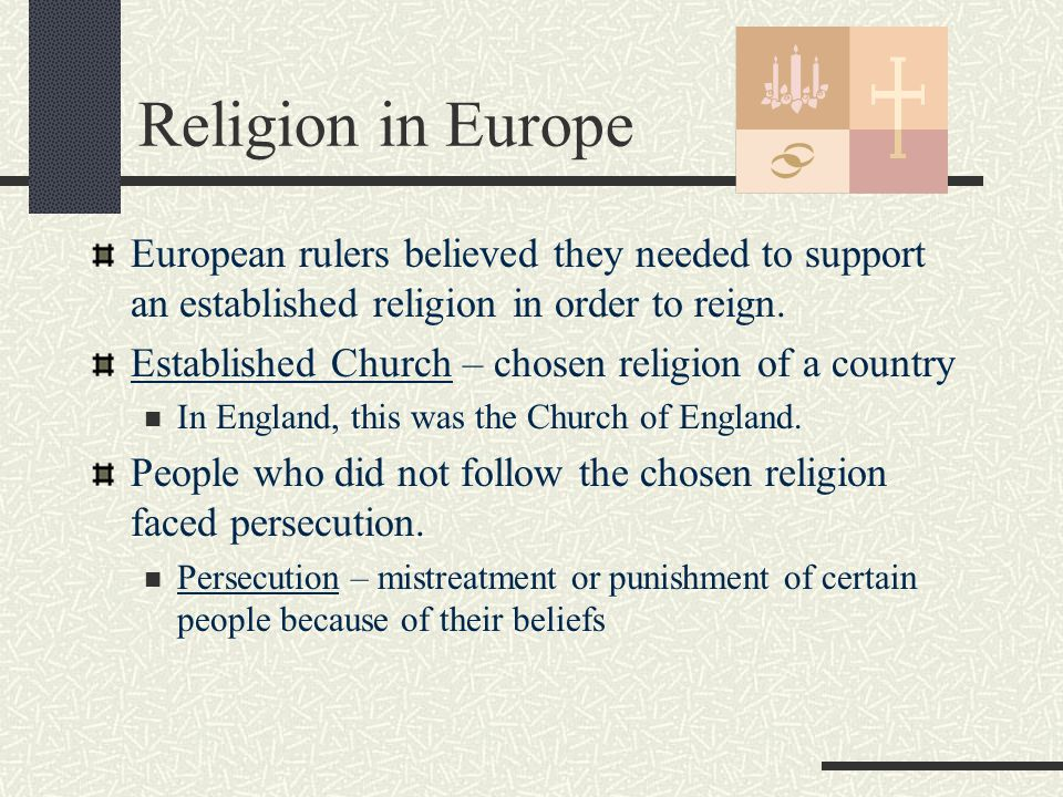 Religion in Europe European rulers believed they needed to support an established religion in order to reign.