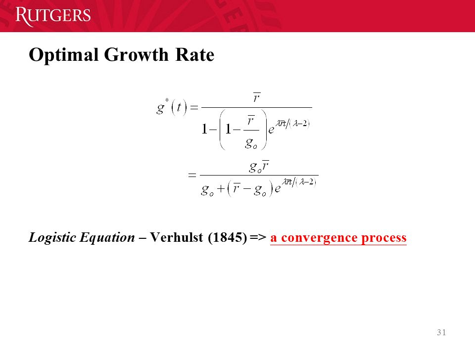 Optimal Growth Rate Logistic Equation – Verhulst (1845) => a convergence process