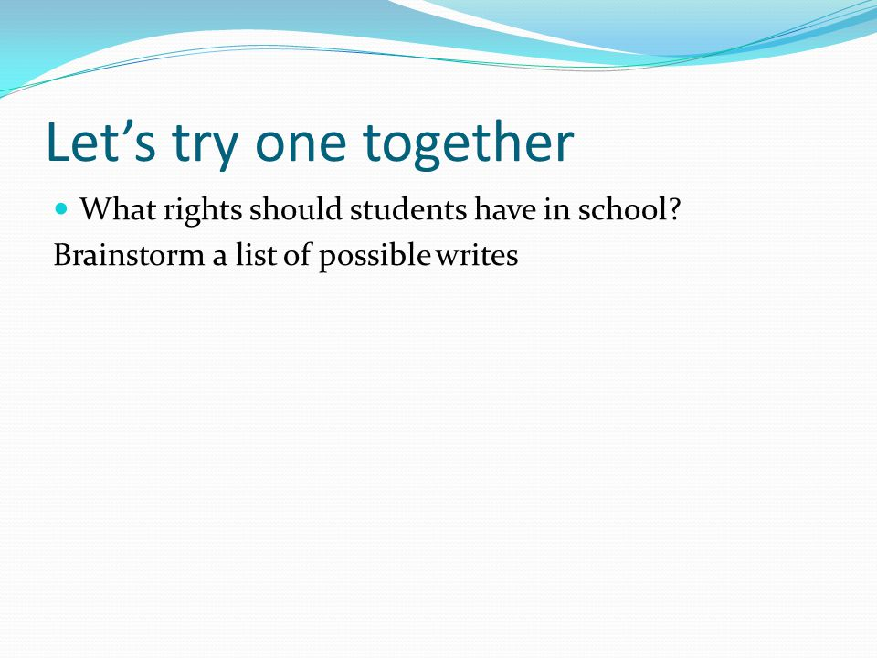 Let's try one together What rights should students have in school