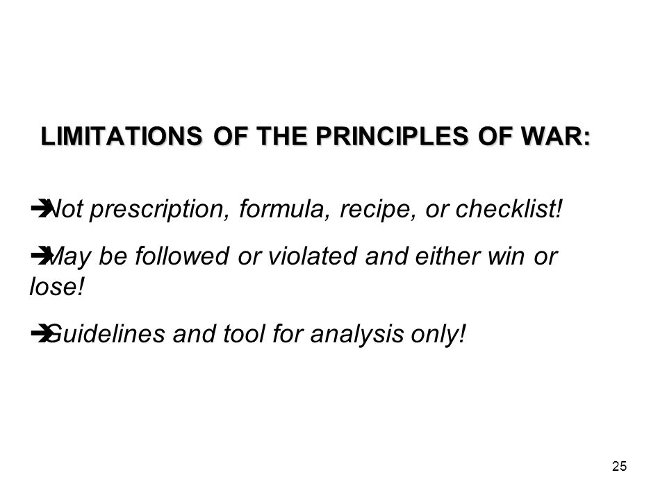 LIMITATIONS OF THE PRINCIPLES OF WAR: