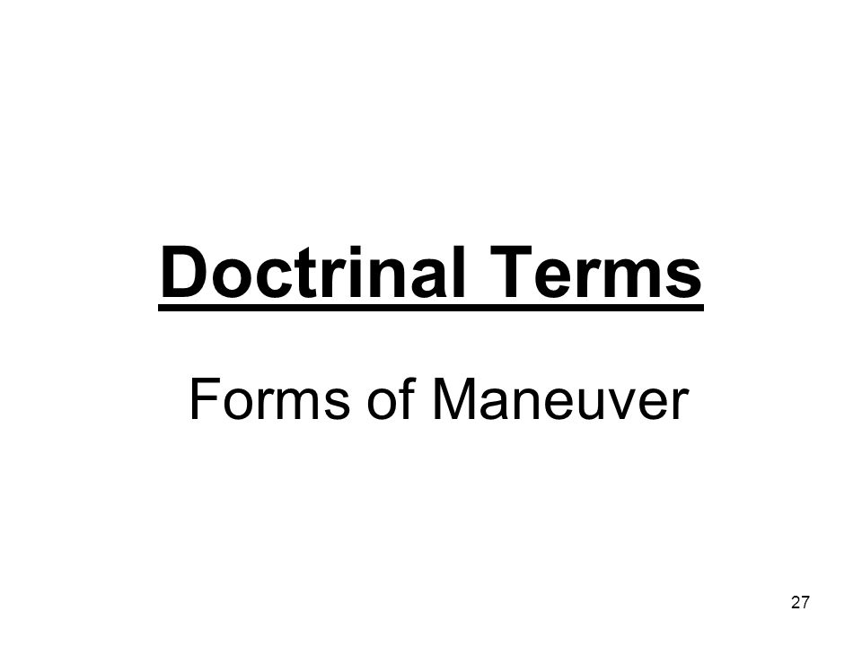 Doctrinal Terms Forms of Maneuver