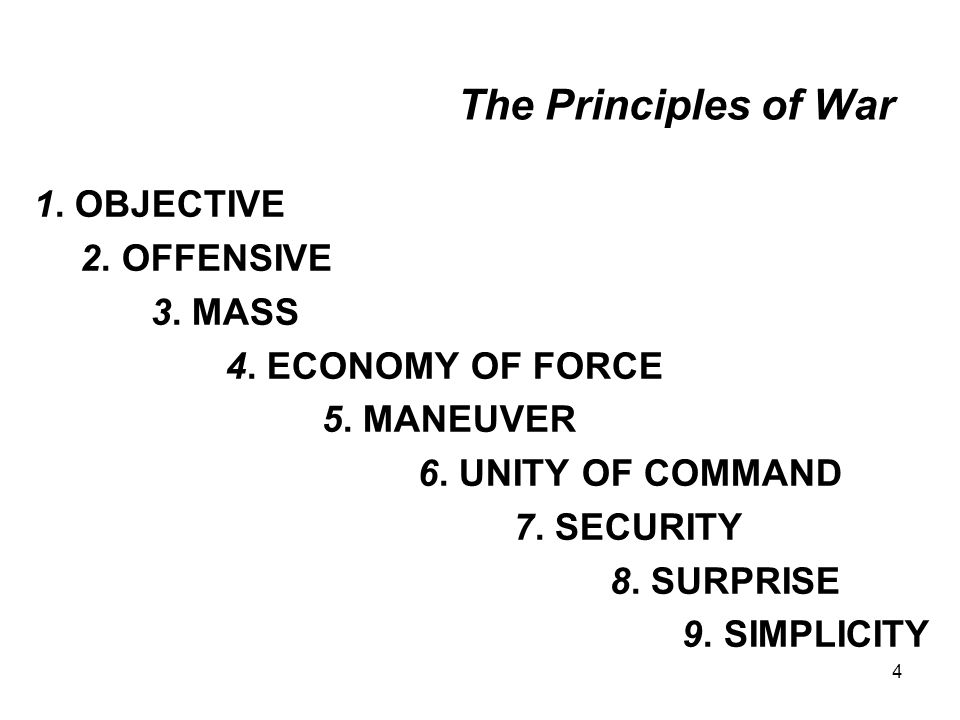 The Principles of War 1. OBJECTIVE 2. OFFENSIVE 3. MASS