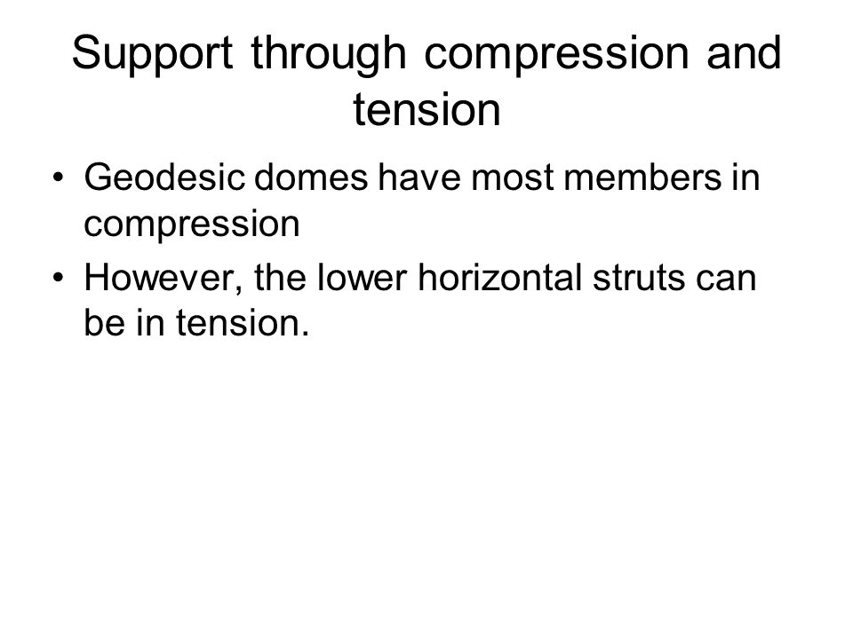Support through compression and tension